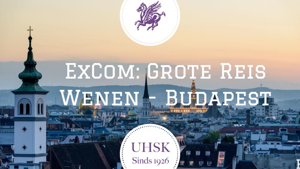 UHSK ExCom: Grote Reis Wenen Budapest