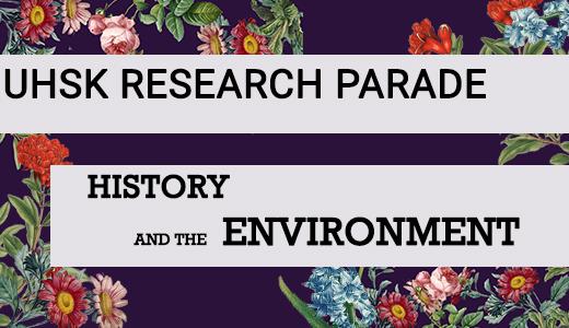 Onderzoeks Parade: History and the Environment
